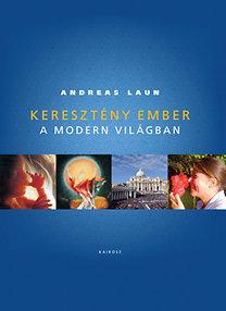 Andreas Laun: Keresztény ember a modern világban