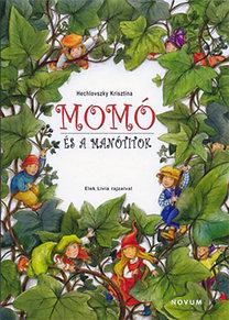 Hechlovszky Krisztina: Momó és a manótitok (Elek Lívia rajzaival)