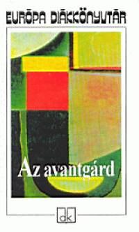 Turcsányi; Osztovits Szabolcs: Az avantgárd - Európa Diákkönyvtár - Válogatás a klasszikus avantgárd dokumentumaiból és irodalmi alkotásaiból