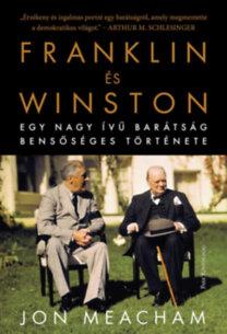 Jon Meacham: Franklin és Winston - Egy nagy ívű barátság bensőséges története