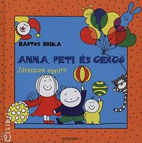 90cbf30ac Bartos Erika: Anna, Peti és Gergő - Játsszunk együtt!