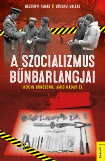 Bezsenyi Tamás, Böcskei Balázs: A szocializmus bűnbarlangjai