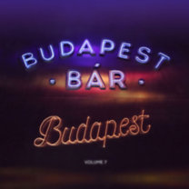 Budapest Bár: Budapest - Volume 7 - CD