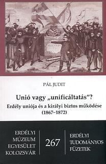 """Pál Judit: Unió vagy """"unificáltatás""""?"""
