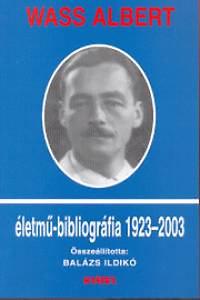 Balázs Ildikó (szerk.): Wass Albert életmű-bibliográfia (1923-2003)