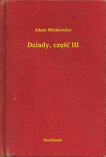 Adam Mickiewicz: Dziady, część III