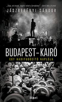 Jászberényi Sándor: Budapest-Kairó - Egy haditudósító naplója