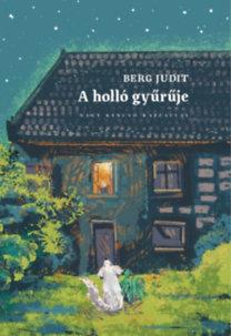 Berg Judit: A holló gyűrűje