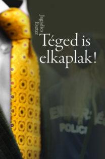 Jagadics Eszter: Téged is elkaplak!