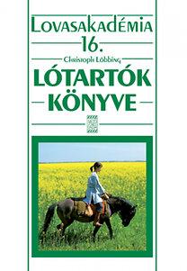 Christoph Löbbing: Lótartók könyve - Lovasakadémia 16.