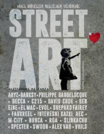 Alessandra Mattanza: Street Art - Híres művészek beszélnek vízióikról