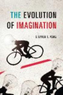 Asma, Stephen T.: The Evolution of Imagination