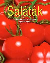 Darida Benedek: Saláták - Ellenállhatatlan finomságok lépésről lépésre