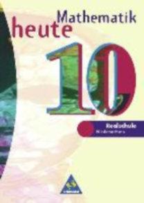 Griesel, Heinz - Postel, Helmut: Mathematik heute 10. Realschule Niedersachsen. Neubearbeitung