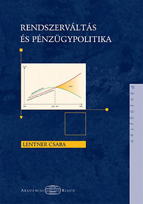 Lentner Csaba: Rendszerváltás és pénzügypolitika