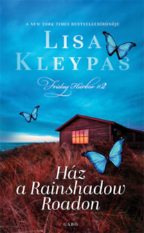 Lisa Kleypas: Ház a Rainshadow Roadon