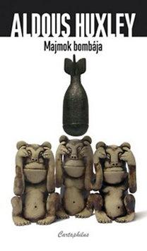 Aldous Huxley: Majmok bombája