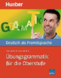 Hall, Karin - Scheiner, Barbara: DaF-Übungsgrammatik für die Oberstufe B2-C2