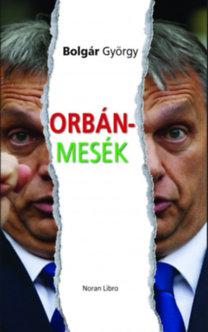 Bolgár György: Orbán-mesék