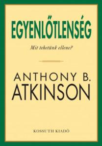Anthony B. Atkinson: Egyenlőtlenség - Mit tehetünk ellene?
