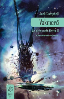 Jack Campbell: Vakmerő - Az elveszett flotta II.