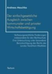Meschke, Andreas: Der einfachgesetzliche Ausgleich zwischen kommunaler und privater Wirtschaftsbetätigung