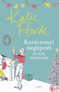 Katie Fforde: Karácsonyi meglepetés és más történetek