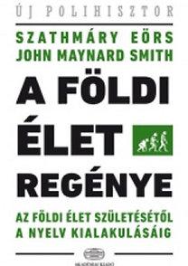 John Maynard Smith; Szathmáry Eörs: A földi élet regénye - Az élet születésétől a nyelv kialakulásáig