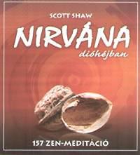Scott Shaw: Nirvána dióhéjban - 157 zen-meditáció