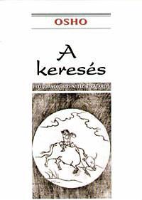 Osho: A keresés - Előadások a Zen tíz bikájáról