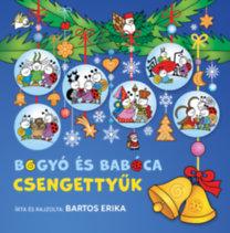 Bartos Erika: Bogyó és Babóca - Csengettyűk