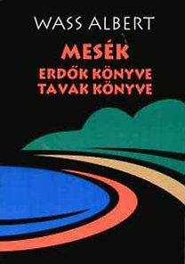 Wass Albert: Mesék - Erdők könyve, tavak könyve