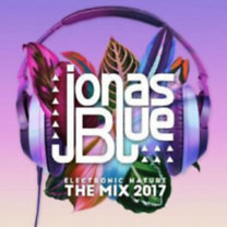 Jonas Blue: Electronic Nature - The Mix 2017 - CD