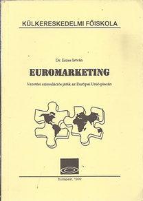Dr. Eszes István: Euromarketing - Vezetési szimulációs játék az Európai Unió piacán