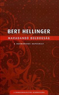 Bert Hellinger: Maradandó boldogság - A harmonikus kapcsolat - A harmonikus kapcsolat