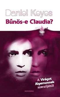 Daniel Keyes: Bűnös-e Claudia?