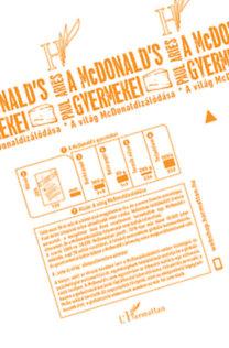 Paul Ariés: A McDonald's gyermekei - A világ McDonaldizálódása