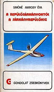 Simóné Avarosy Éva: A repülősárkányoktól a sárkányrepülőkig (gondolat zsebkönyvek)