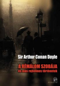 Arthur Conan Doyle: A rémálom szobája - és más rejtelmes történetek