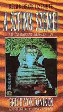 Erich von Däniken: A szfinx szemei - A letűnt egyiptomi civilizáció titkai