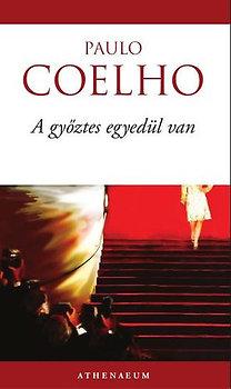 Paulo Coelho: A győztes egyedül van