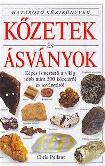 Harry Taylor, Chris Pellant: Kőzetek és ásványok - Határozó kézikönyvek - Képes ismertető a világ több mint 500 kőzetéről és ásványáról