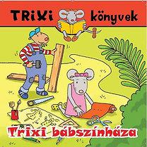Szilágyi Lajos: Trixi bábszínháza - Trixi könyvek