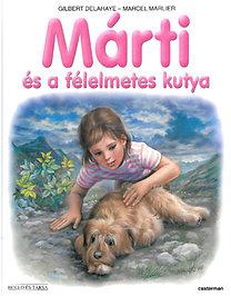 Marcel Marlier; Gilbert Delahaye: Márti és a félelmetes kutya