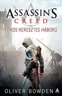 Oliver Bowden: Assassin's Creed - Titkos keresztes háború