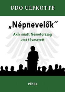 Udo Ulfkotte: Népnevelők - Akik miatt Németország utat tévesztett