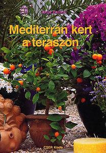 Tanja Ratsch: Mediterrán kert a teraszon