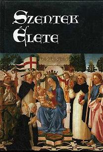Schütz Antal (szerk.): Szentek élete az év minden napjára