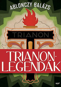 Ablonczy Balázs: Trianon-legendák
