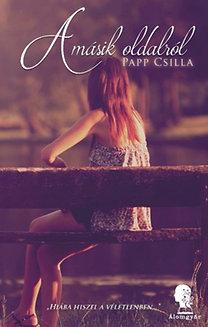 Papp Csilla: A másik oldalról